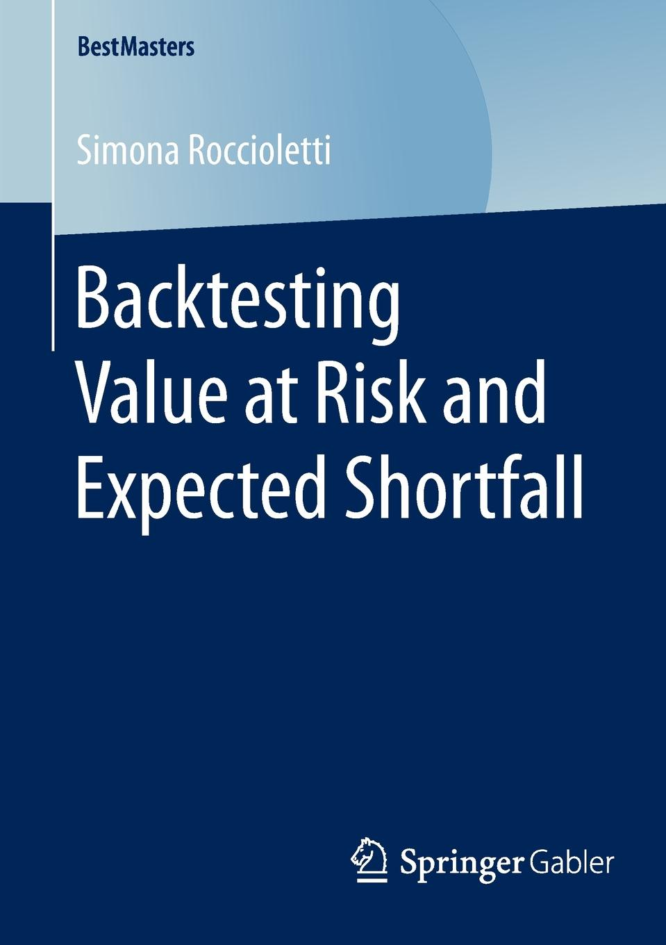 Simona Roccioletti Backtesting Value at Risk and Expected Shortfall kevin matras finding 1 stocks screening backtesting and time proven strategies