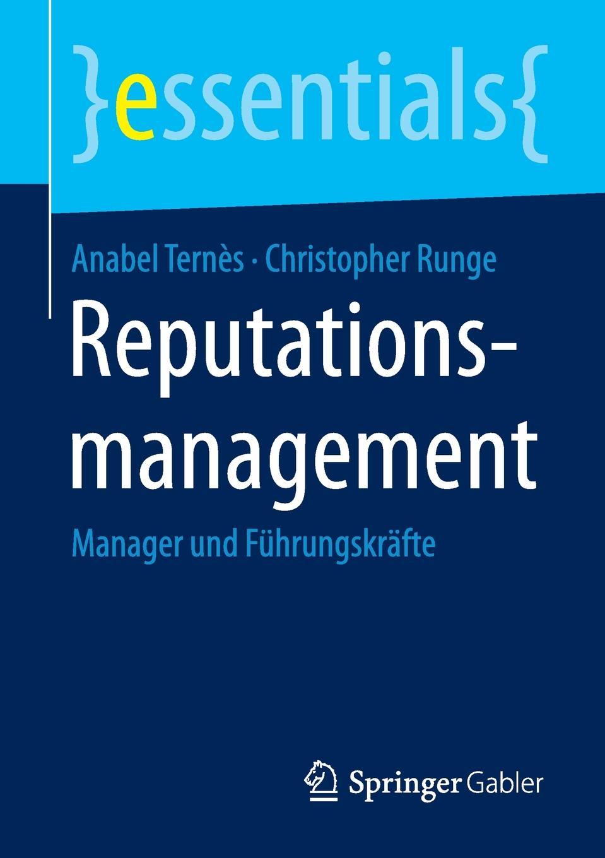 Anabel Ternès, Christopher Runge Reputationsmanagement. Manager und Fuhrungskrafte manager