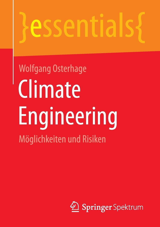 Wolfgang Osterhage Climate Engineering. Moglichkeiten und Risiken