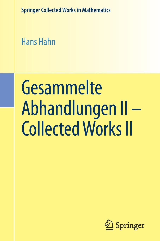 Hans Hahn Gesammelte Abhandlungen II - Collected Works