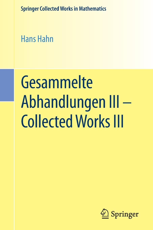 Hans Hahn Gesammelte Abhandlungen III - Collected Works