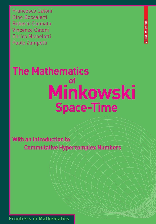 The Mathematics of Minkowski Space-Time the mathematics of minkowski space time