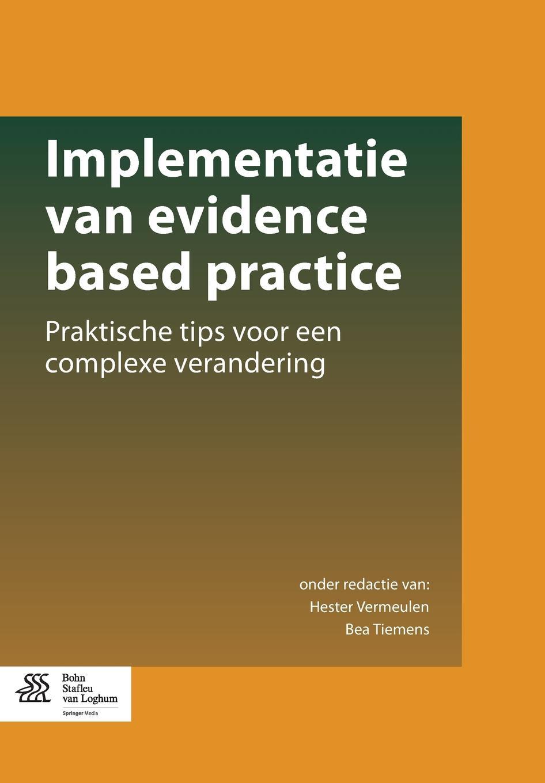 Implementatie van evidence based practice. Praktische tips voor een complexe verandering evidence based periodontology