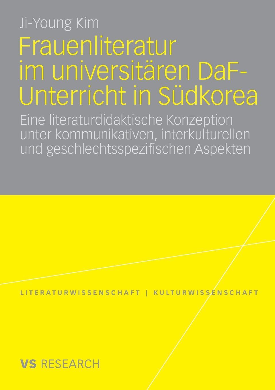 Ji-Young Kim Frauenliteratur im universitaren DaF-Unterricht in Sudkorea hans poignée multimedia im unterricht