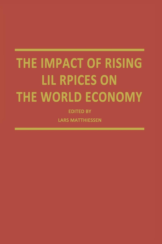 The Impact of Rising Oil Prices on the World Economy цена в Москве и Питере