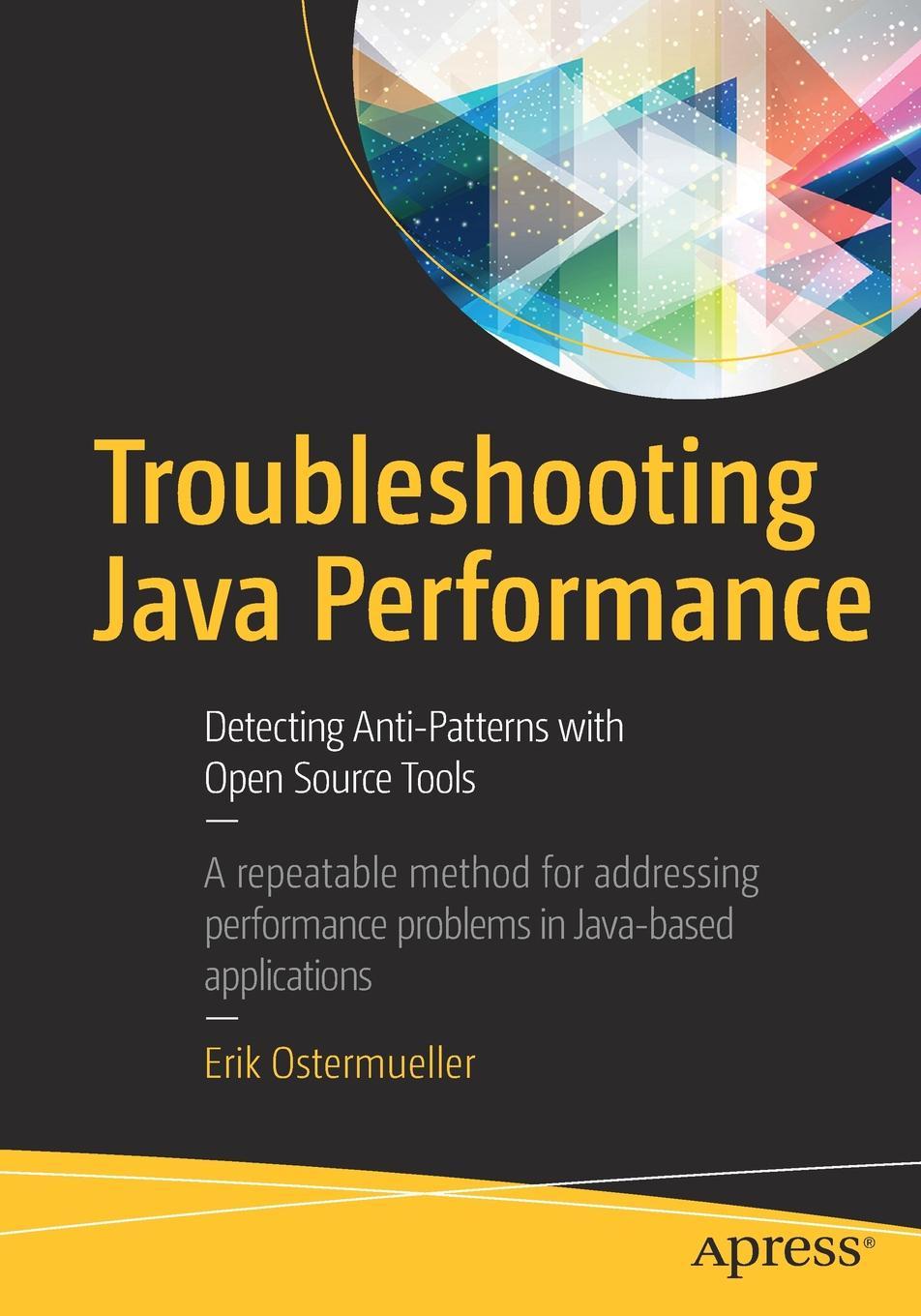 Erik Ostermueller Troubleshooting Java Performance. Detecting Anti-Patterns with Open Source Tools ajay vohra deepak vohra pro xml development with java technology