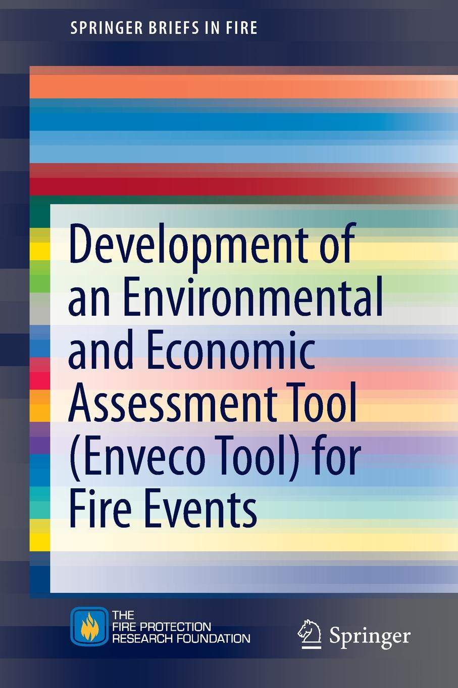 купить Francine Amon, Jonatan Gehandler, Selim Stahl Development of an Environmental and Economic Assessment Tool (Enveco Tool) for Fire Events по цене 9452 рублей