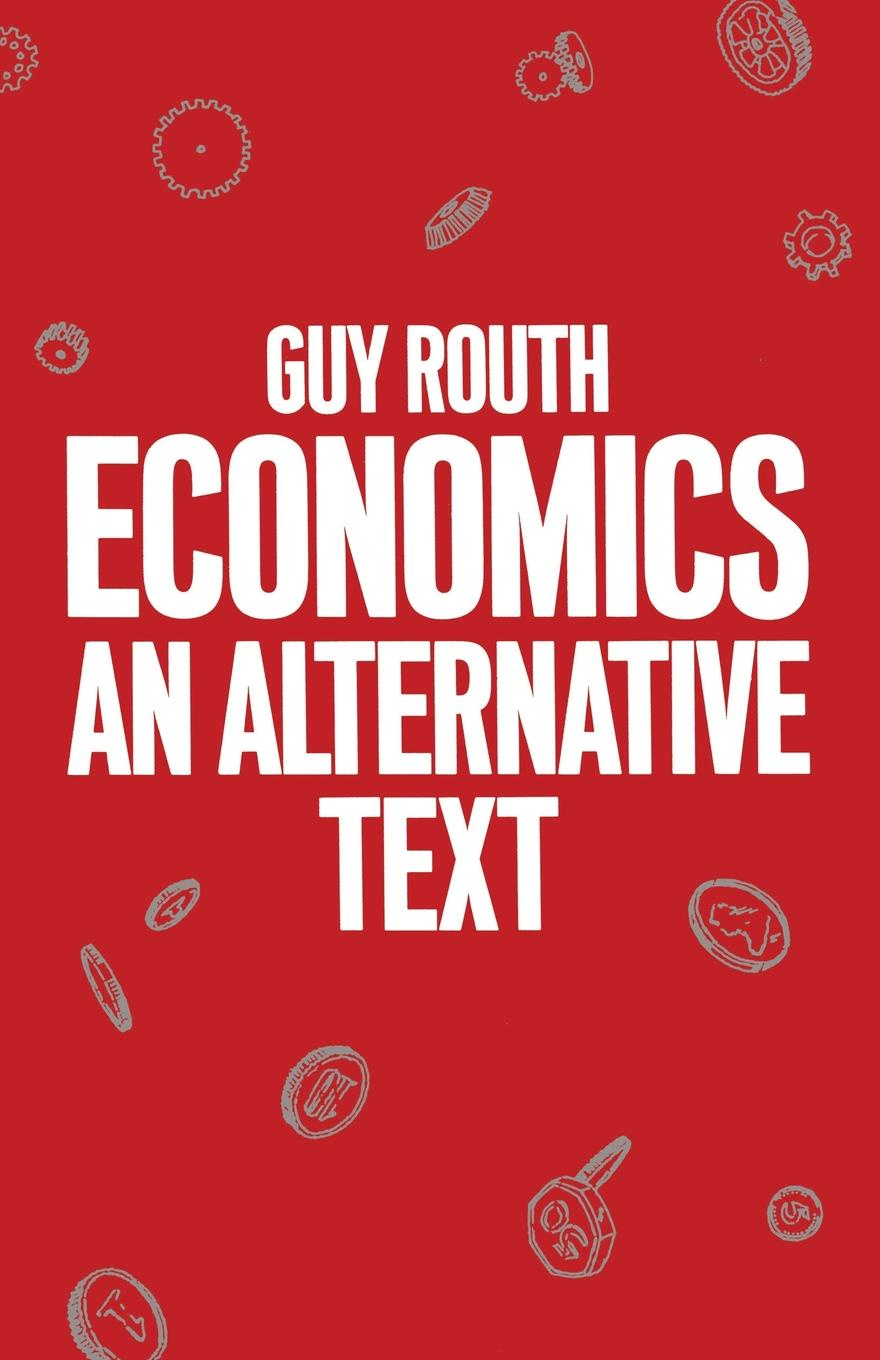 Фото - Guy Routh Economics. An Alternative Text conceiving an alternative philosophical resources for an ecological civilization
