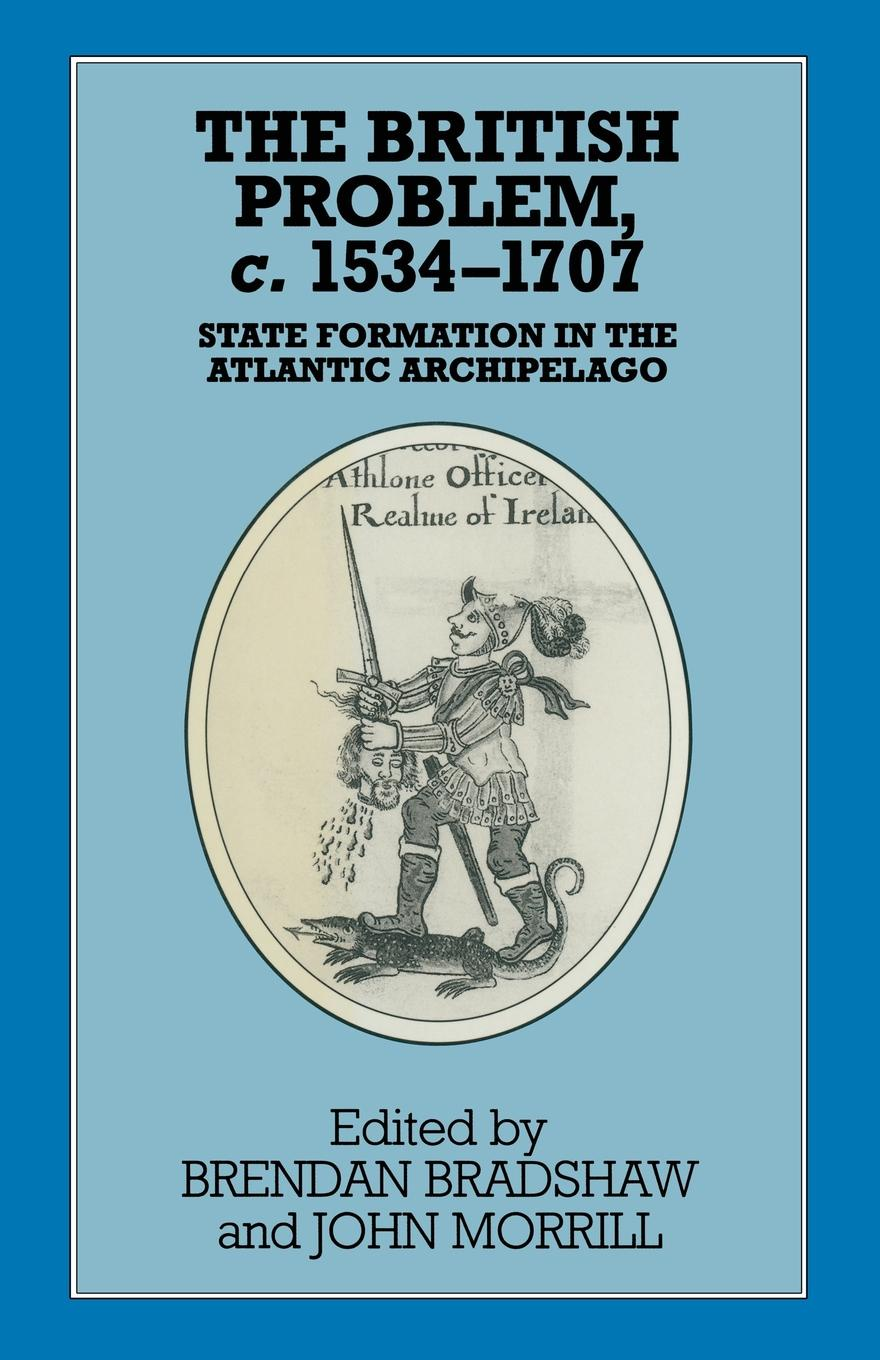 The British Problem c.1534-1707. State Formation in the Atlantic Archipelago фреза chuanmutong 1707