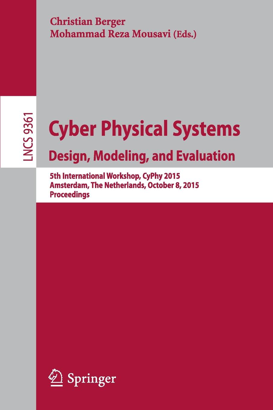 Cyber Physical Systems. Design, Modeling, and Evaluation. 5th International Workshop, CyPhy 2015, Amsterdam, The Netherlands, October 8, 2015, Proceedings cyber physical systems of systems foundations a conceptual model and some derivations the amadeos legacy