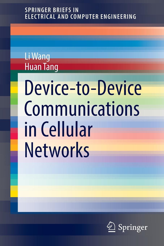 лучшая цена Li Wang, Huan Tang Device-to-Device Communications in Cellular Networks