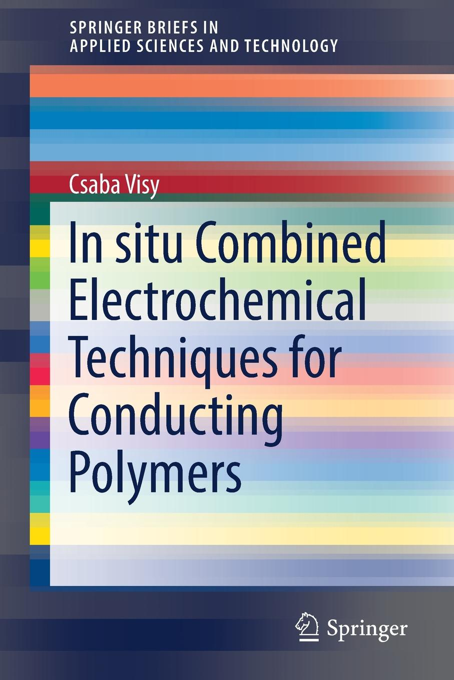 Csaba Visy In situ Combined Electrochemical Techniques for Conducting Polymers electrochemical devices