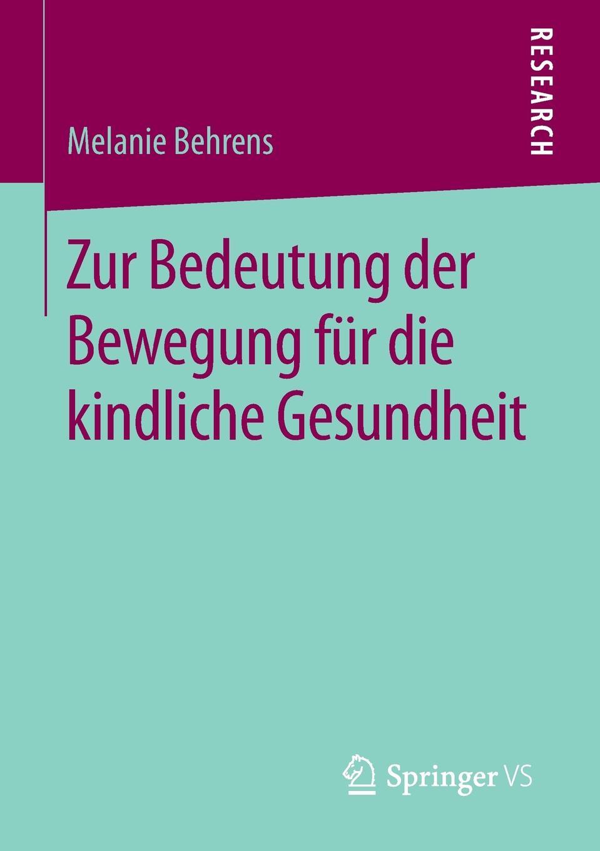 Melanie Behrens Zur Bedeutung der Bewegung fur die kindliche Gesundheit melanie behrens zur bedeutung der bewegung fur die kindliche gesundheit