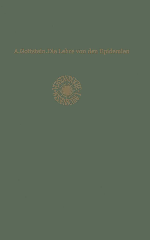 Adolf Gottstein Die Lehre von den Epidemien ludwig mauthner die lehre von den augenmuskellahmungen classic reprint