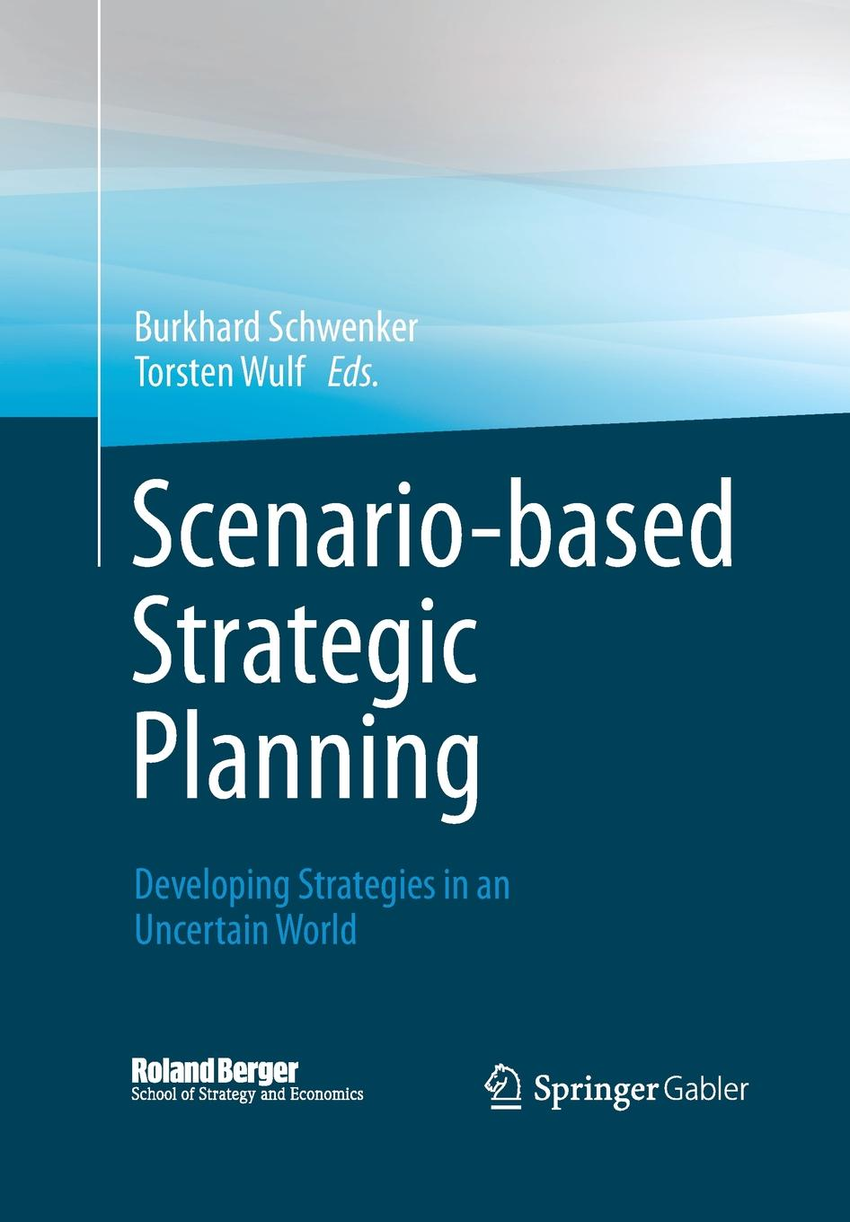 лучшая цена Scenario-based Strategic Planning. Developing Strategies in an Uncertain World