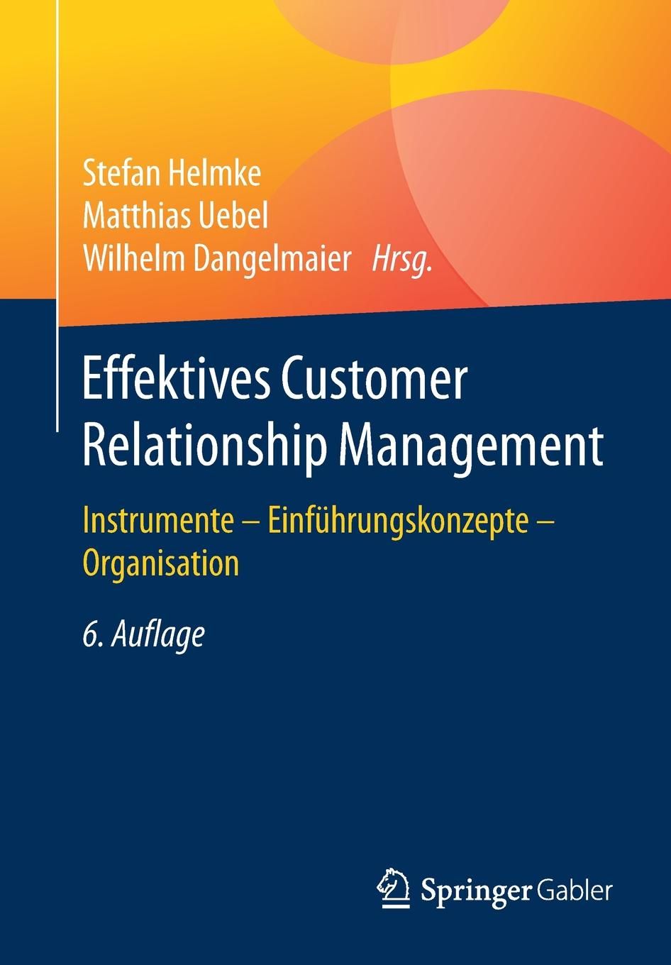 Effektives Customer Relationship Management. Instrumente - Einfuhrungskonzepte - Organisation aga kamilla it fur kunden qualitatsmanagement bei customer relationship management