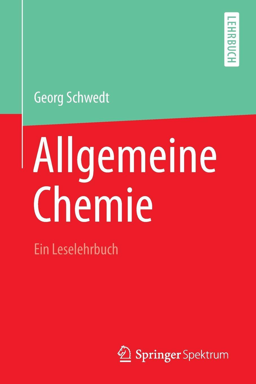 Georg Schwedt Allgemeine Chemie - ein Leselehrbuch georg schwedt die chemie des lebens