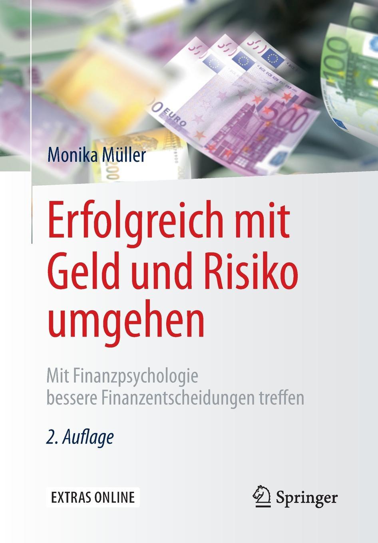 Monika Müller Erfolgreich mit Geld und Risiko umgehen. Mit Finanzpsychologie bessere Finanzentscheidungen treffen monika müller herrmann trauer und trauerbegleitung