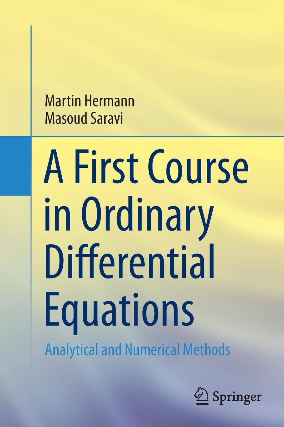 цены на Martin Hermann, Masoud Saravi A First Course in Ordinary Differential Equations. Analytical and Numerical Methods  в интернет-магазинах