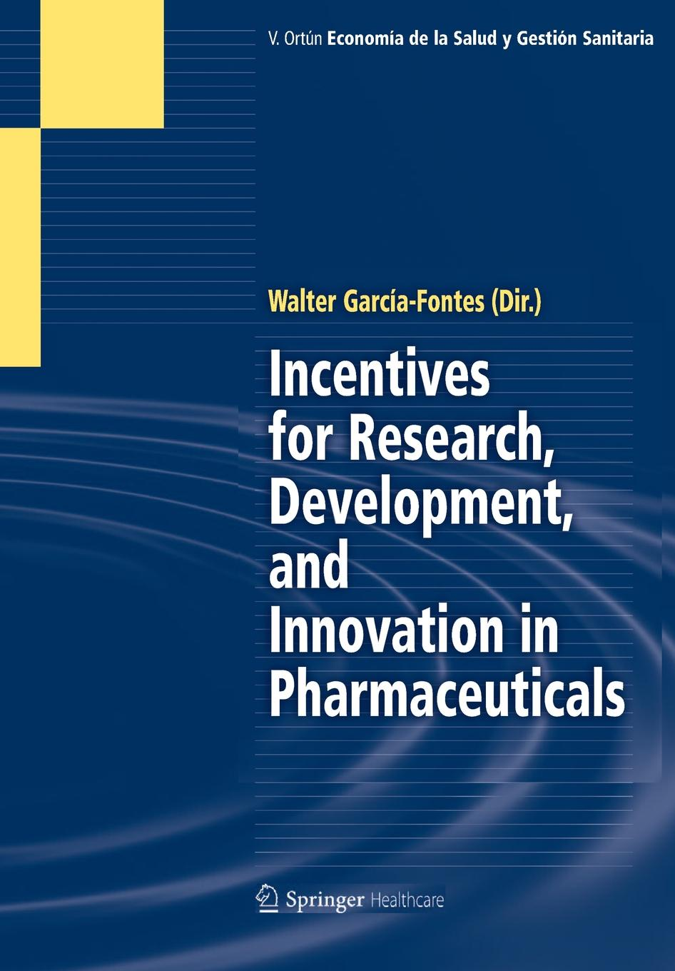 Walter A. Garcia-Fontes Incentives for Research, Development, and Innovation in Pharmaceuticals цена в Москве и Питере