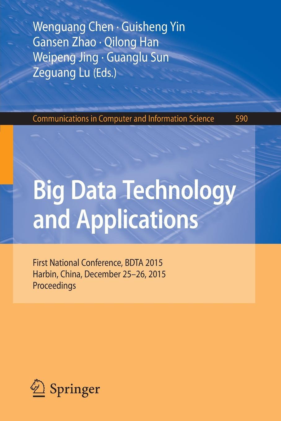 Big Data Technology and Applications. First National Conference, BDTA 2015, Harbin, China, December 25-26, 2015. Proceedings nick jenkins smart grid technology and applications