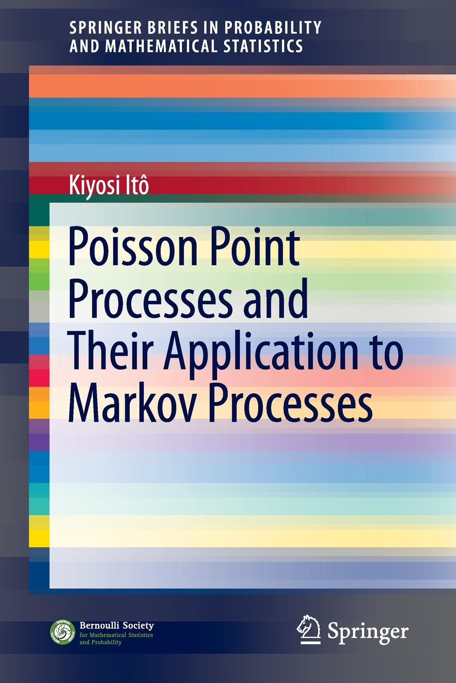 Kiyosi Itô Poisson Point Processes and Their Application to Markov Processes m l silverstein boundary theory for symmetric markov processes