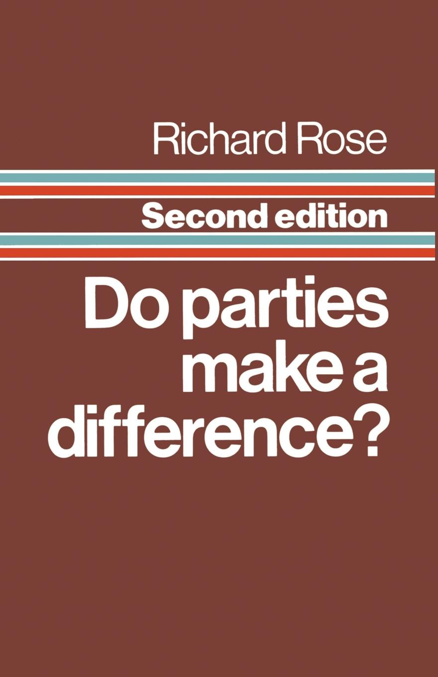 Richard Rose Do Parties Make a Difference? cindi rigsbee finding mrs warnecke the difference teachers make