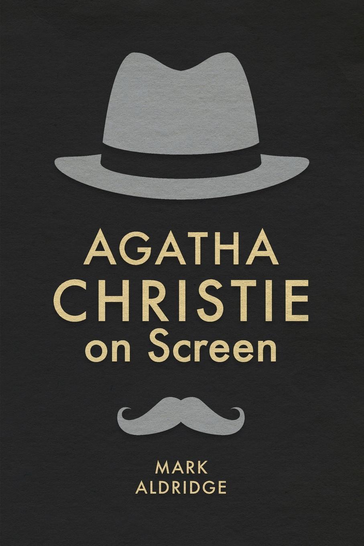 лучшая цена Mark Aldridge Agatha Christie on Screen