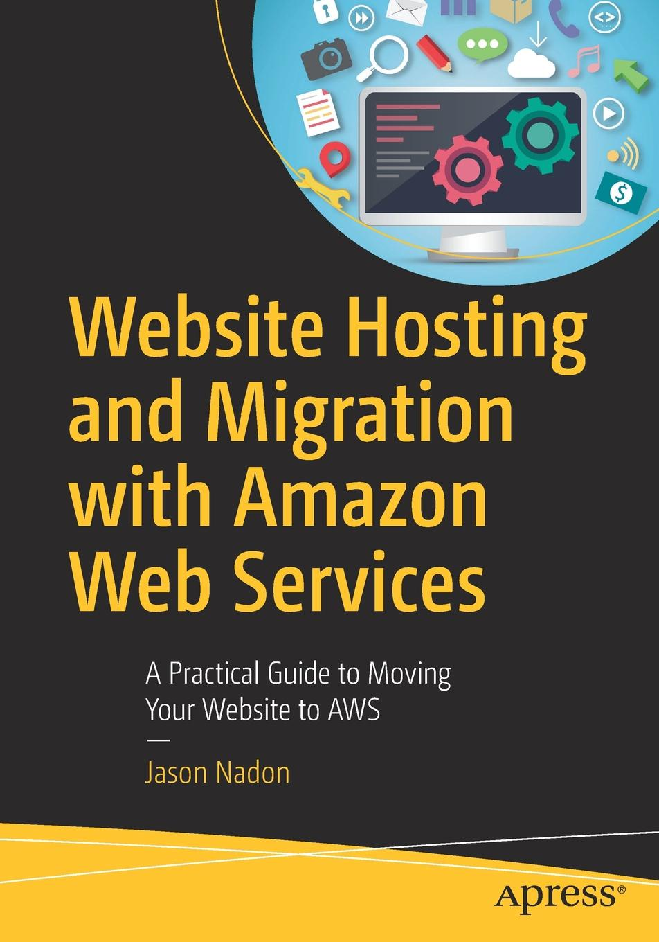 Jason Nadon Website Hosting and Migration with Amazon Web Services. A Practical Guide to Moving Your Website to AWS все цены