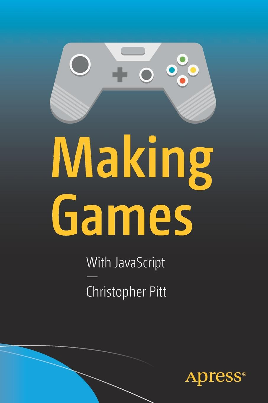 Christopher Pitt Making Games. With JavaScript christopher pitt the poetical works