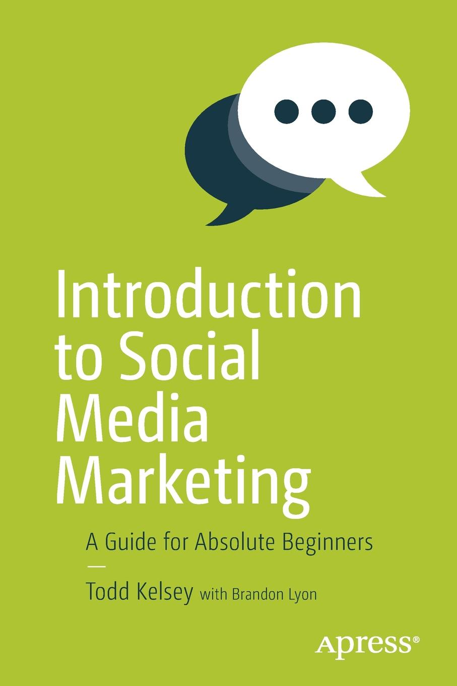 Todd Kelsey Introduction to Social Media Marketing. A Guide for Absolute Beginners social media marketing for dummies elearning course digital only 6 month incomm