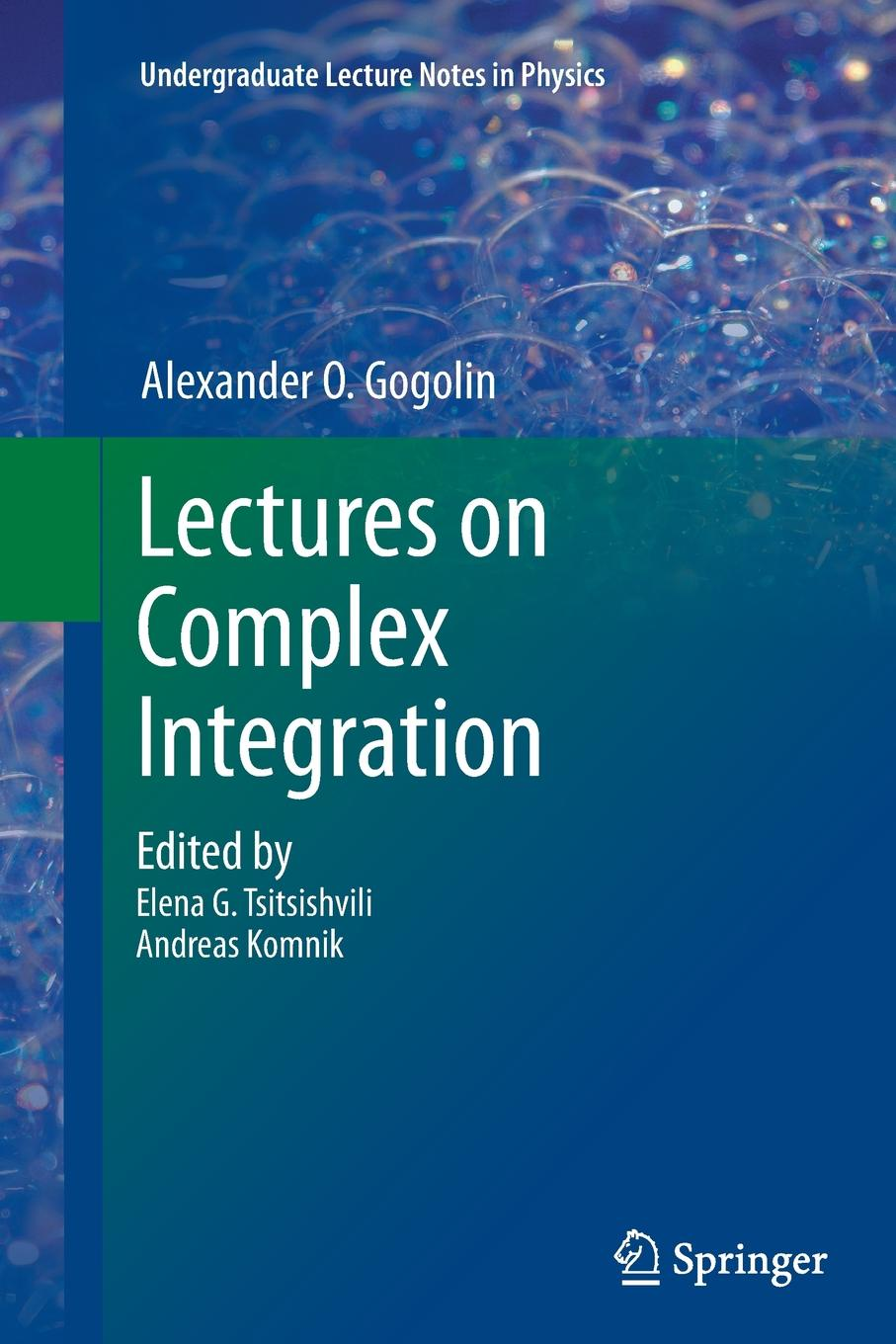 Alexander O. Gogolin Lectures on Complex Integration