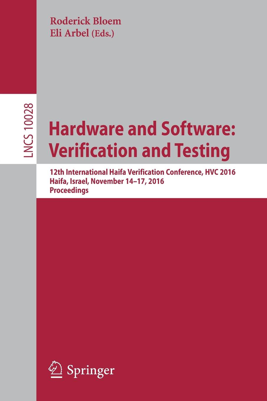 лучшая цена Hardware and Software. Verification and Testing : 12th International Haifa Verification Conference, HVC 2016, Haifa, Israel, November 14-17, 2016, Proceedings