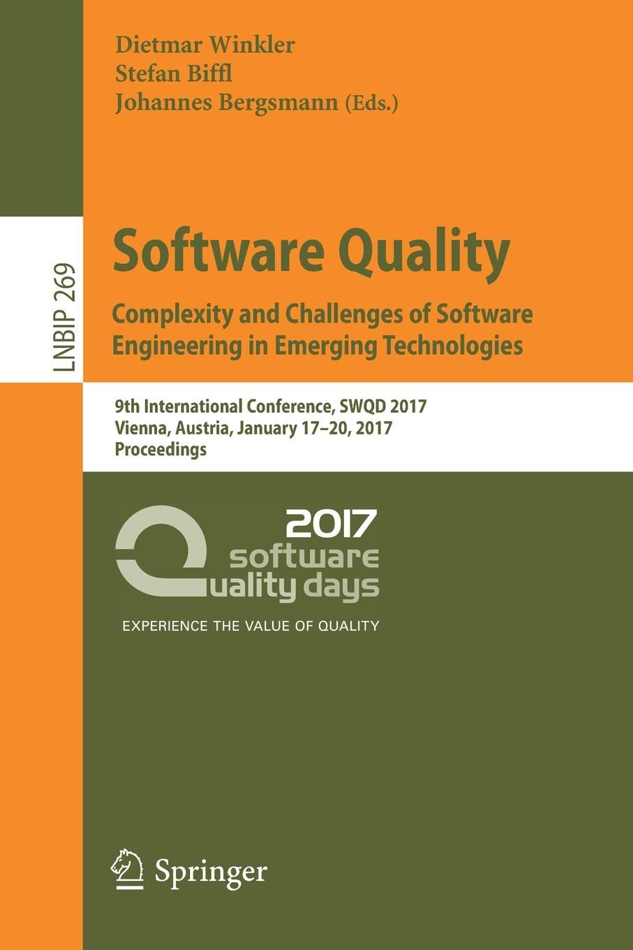 Software Quality. Complexity and Challenges of Software Engineering in Emerging Technologies. 9th International Conference, SWQD 2017, Vienna, Austria, January 17-20, 2017, Proceedings goran bezanov software engineering
