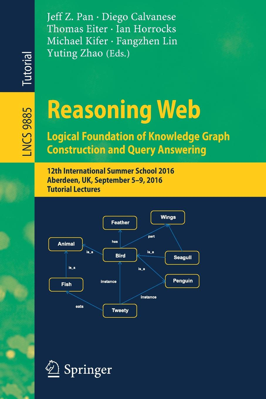 Reasoning Web. Logical Foundation of Knowledge Graph Construction and Query Answering : 12th International Summer School 2016, Aberdeen, UK, September 5-9, 2016, Tutorial Lectures foundation web design