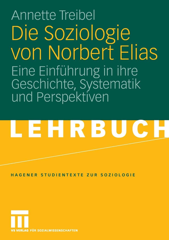 все цены на Annette Treibel Die Soziologie von Norbert Elias онлайн