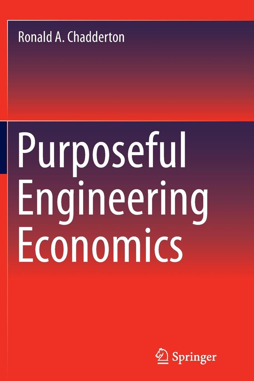 Ronald A. Chadderton Purposeful Engineering Economics roger holden chadderton mill