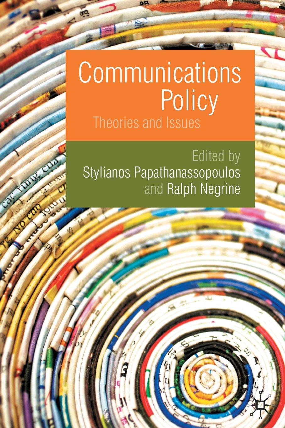 Communications Policy. Theories and Issues dhrubajyoti bhattacharya public health policy issues theories and advocacy
