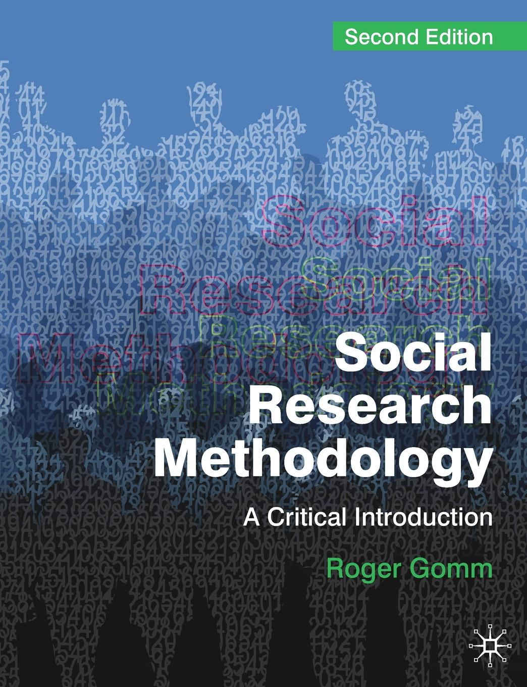 Roger Gomm Social Research Methodology. A Critical Introduction hoechsmann michael media literacies a critical introduction