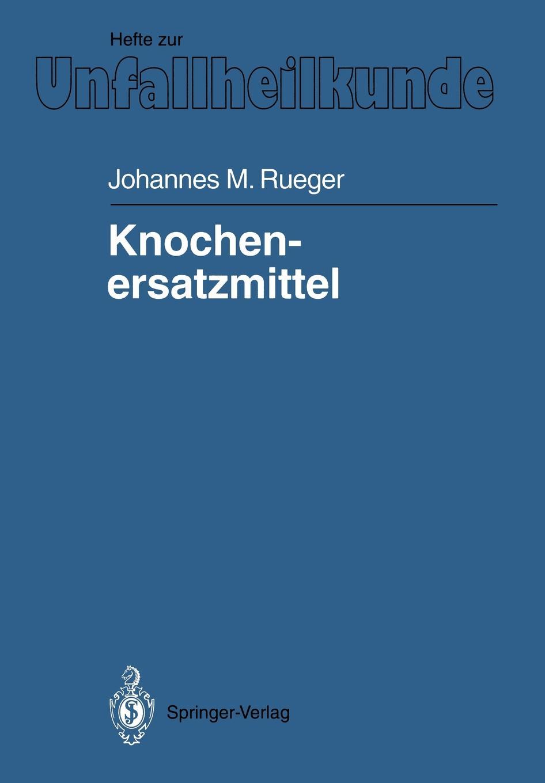 Johannes M. Rueger Knochenersatzmittel johannes o jakobi fraulein m ord