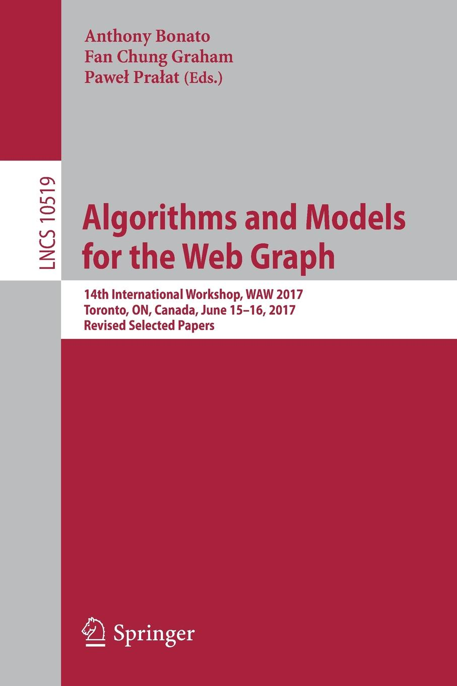 Algorithms and Models for the Web Graph 14th International Workshop WAW 2017 Toronto ON Canada June 15-16 2017 Revised Selected Papers