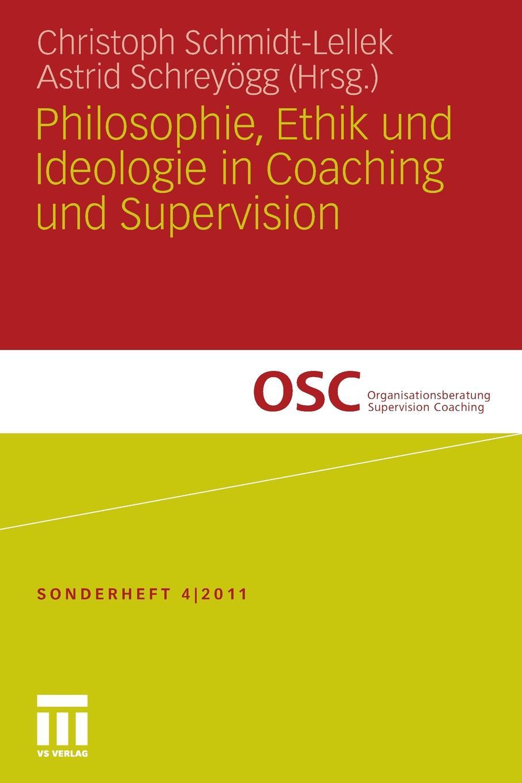 Philosophie, Ethik und Ideologie in Coaching und Supervision stefan fleuth supervision und coaching in der individualpadagogischen jugendhilfe