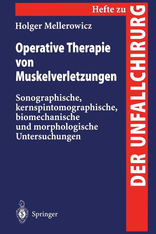 Holger Mellerowicz Operative Therapie von Muskelverletzungen