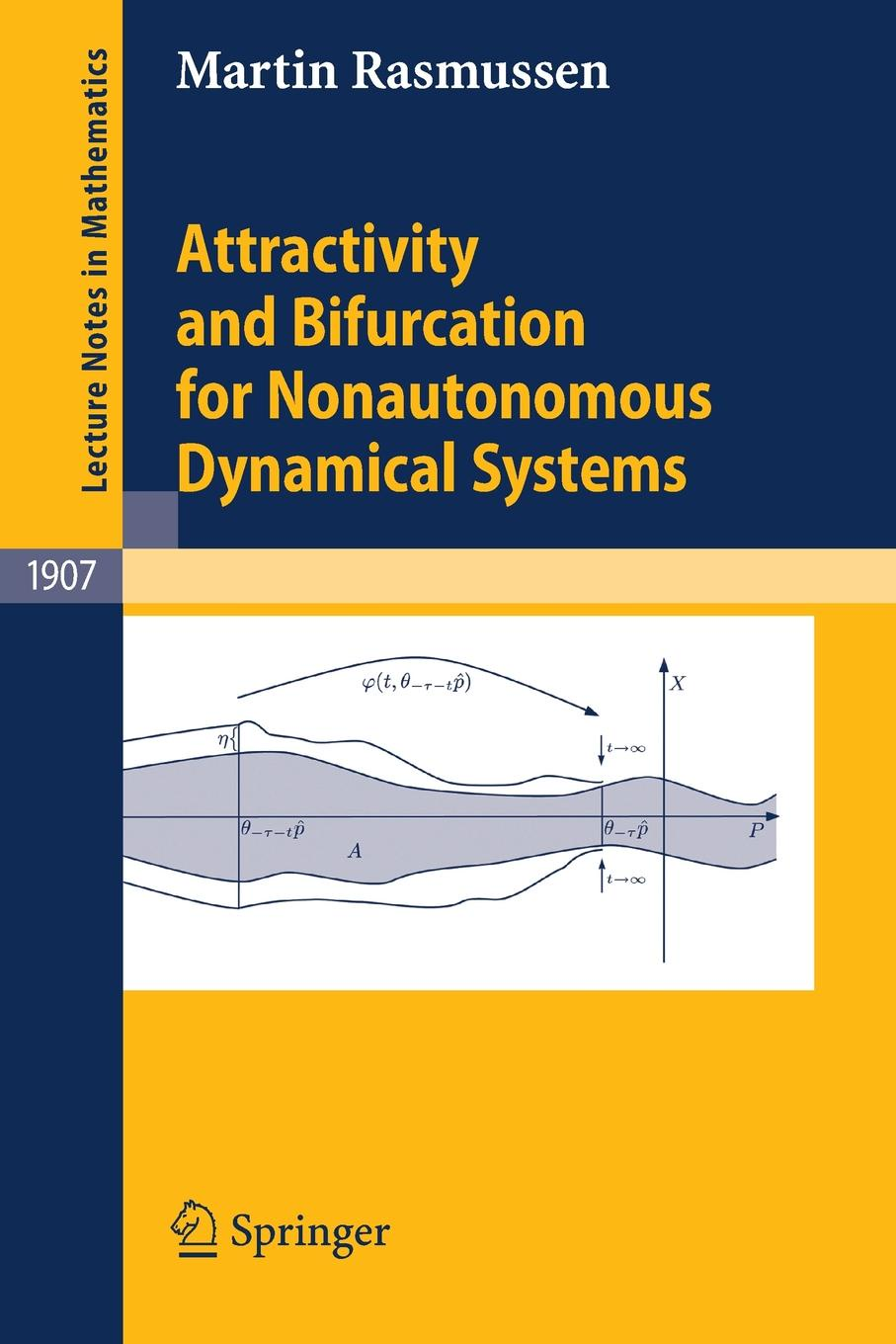 Martin Rasmussen Attractivity and Bifurcation for Nonautonomous Dynamical Systems waksman dr ron bifurcation stenting