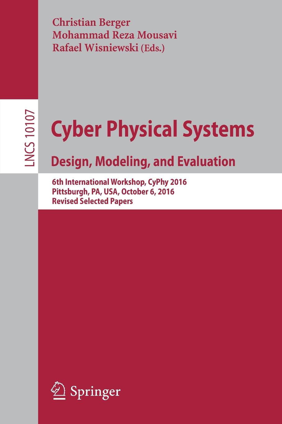 Cyber Physical Systems. Design, Modeling, and Evaluation. 6th International Workshop, CyPhy 2016, Pittsburgh, PA, USA, October 6, 2016, Revised Selected Papers cyber physical systems of systems foundations a conceptual model and some derivations the amadeos legacy