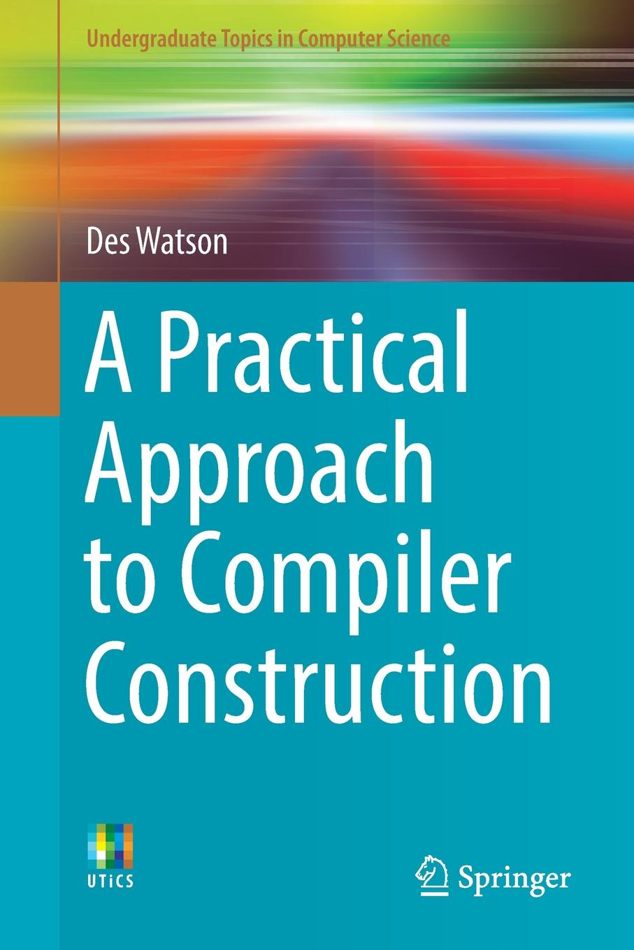 Des Watson A Practical Approach to Compiler Construction все цены