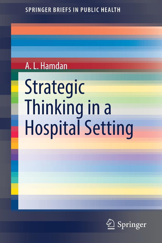 A. L. Hamdan Strategic Thinking in a Hospital Setting