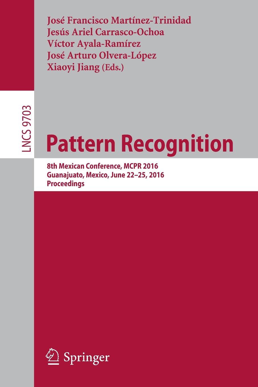 Pattern Recognition. 8th Mexican Conference, MCPR 2016, Guanajuato, Mexico, June 22-25, 2016. Proceedings guanajuato