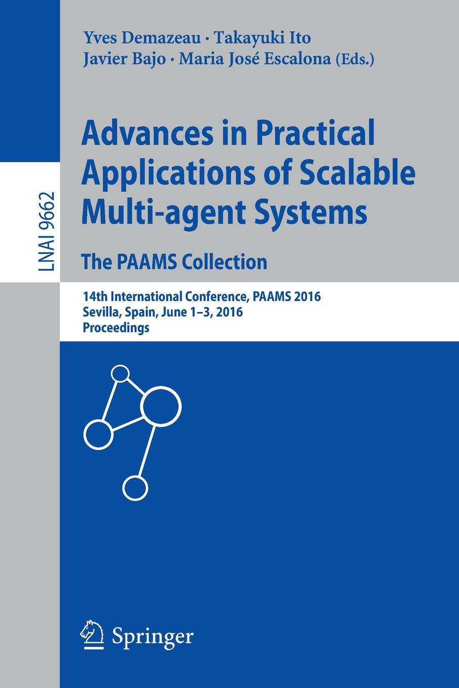 Advances in Practical Applications of Scalable Multi-agent Systems. The PAAMS Collection. 14th International Conference, PAAMS 2016, Sevilla, Spain, June 1-3, 2016, Proceedings рычкова е сост история кружева история страны сборник научных статей конференции history of lace history of the country international scientific and practical conference proceedings