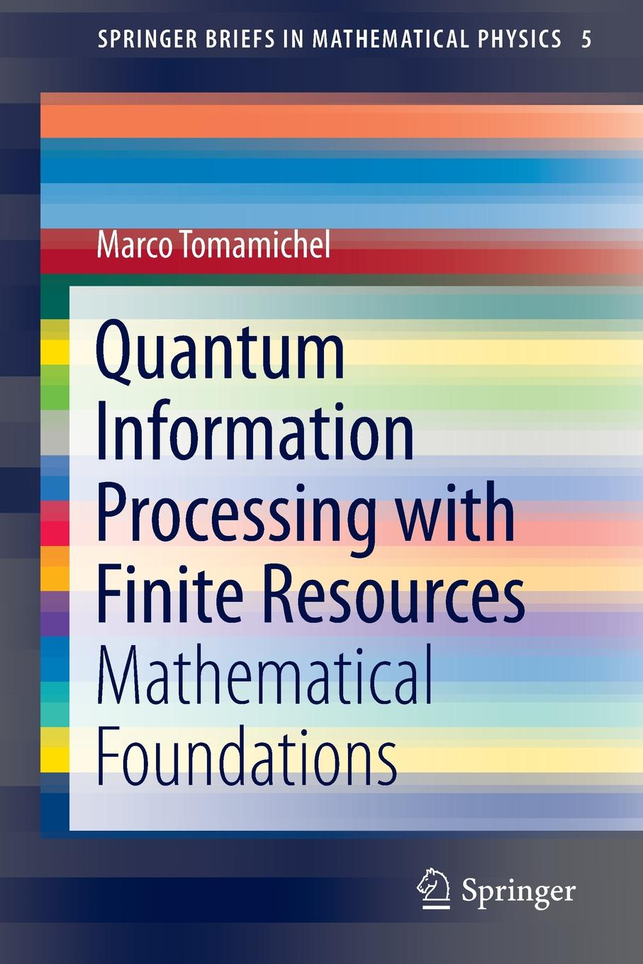 Marco Tomamichel Quantum Information Processing with Finite Resources. Mathematical Foundations chris j isham lectures on quantum theory mathematical and structural foundations